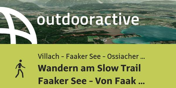 Wanderung in Villach - Faaker See - Ossiacher See: Wandern am Slow Trail ...