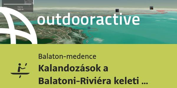 Kajak,  Balaton-medence területén: Kalandozások a Balatoni-Riviéra keleti felén
